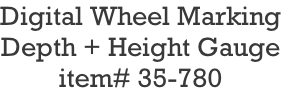 Digital Wheel Marking Depth + Height Gauge item# 35-780